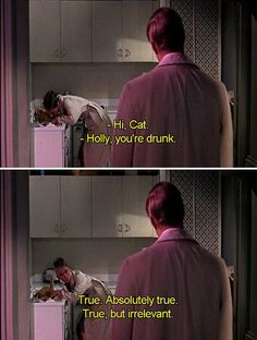 """Holly, you're drunk."" - ""True, absolutely true, but irrelevant."" Breakfast at Tiffany's (1961)"