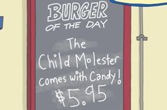 """And for the pièce de résistance: The Child Molester (comes with candy) 
