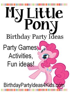 My Little Pony Birthday Party Ideas My Little Pony theme ideas for party games, activities, party food, favors, invitations, decorations and more. http://www.birthdaypartyideas4kids.com/my-little-pony-party.html
