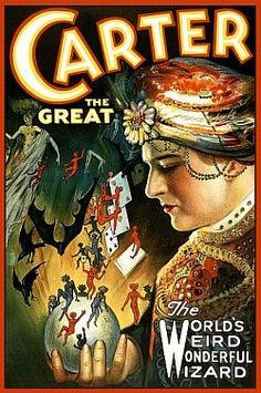 Magician Carter the Great: (Charles Joseph Carter June 14, 1874 – February 13, 1936)