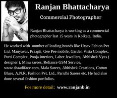 Ranjan Bhattacharya is working as a commercial #photographer last 15 years in Kolkata, #India.