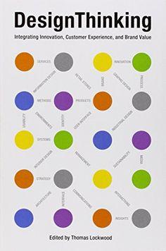 Design Thinking: Integrating Innovation, Customer Experience, and Brand Value by Thomas Lockwood http://www.amazon.com/dp/1581156685/ref=cm_sw_r_pi_dp_KQDvwb0Y0KVHG