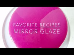 FAVORITE RECIPES Mirror Glaze icing recipe in oz - YouTube