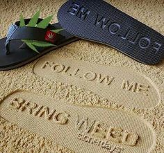 420 Fashion #marijuana #weed #flipflops #sandals #beach #sand #imprint #message #pot