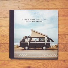Home Is Where You Park It Photo Book / by Foster Huntington / A Restless Transplant