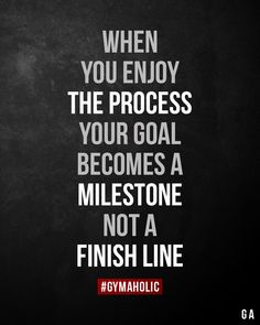motivation girl When you enjoy the process, your goal becomes a milestone, not a finish line. True Quotes, Motivational Quotes, Inspirational Quotes, Fitness Motivation Quotes, Weight Loss Motivation, Bodybuilding Motivation Quotes, Workout Motivation, Gym Quote, Gymaholic