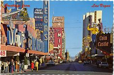 Freemont Street, Las Vegas, NV, 1971 I lived at Rhett Butler on Freemont Street in 1985. I was married at the Love Chapel and had my son on November 17, 1985!