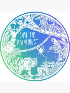 'Save the Rainforest!' Sticker by Hannah Diaz Save Mother Earth, Save Our Earth, Love The Earth, Save The Planet, Cute Tumblr Wallpaper, Save Environment, Red Bubble Stickers, Save Our Oceans, Ocean Quotes