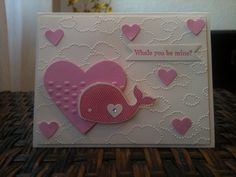Whale you be mine??? by Chanron - Cards and Paper Crafts at Splitcoaststampers