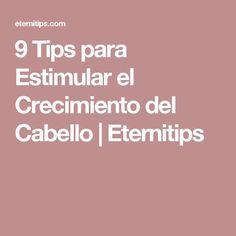 9 Tips para Estimular el Crecimiento del Cabello | Eternitips