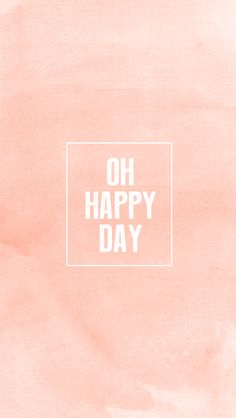 Oh happy day ★ iPhone wallpaper