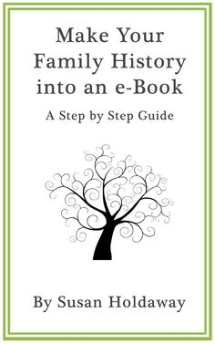 More information about Make Your Family History into an eBook: A Step by Step Guide