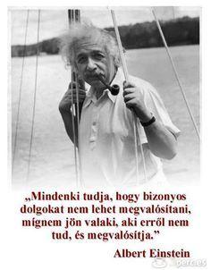 Albert Einstein idézete a lehetetlenről. A kép forrása: Gulyás Tibor Star Quotes, Poem Quotes, Wise Quotes, Funny Quotes, Inspirational Quotes, Math Jokes, Daily Wisdom, E Mc2, Sarcastic Humor