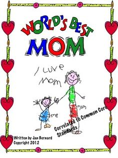 """This fun Mother's Day project will make mom's laugh, cry and even do both at the same time. """"The World's Best Mom"""" project helps your students create a Mother's Day booklet, while still meeting many Common Core Standards in 2nd, 3rd and 4th grades. Teachers have their choice of up to 9 pages for student booklets, depending on the time allowed. $3.50"""
