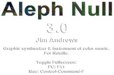 Aleph Null 3.0 -- Jim Andrews and Friends