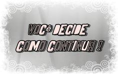 Você é que decide como continua. Visita o meu Blog - http://blog.carvalhohelder.com/