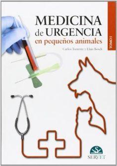 Medicina de urgencia en pequeños animales / Carlos Torrente y Lluís Bosch. Servet, imp. 2012