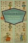 De Mexicanos, Como la Loteria por Guadalupe Loaeza: Anecdotas Que Marcan su Lugar en la Historia