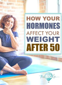 The most important part of losing weight after 50 is understanding your hormones, the hormones that are associated with eating, fat-metabolism, hunger, and feeling full. Read on to learn how hormones affect your weight after 50.