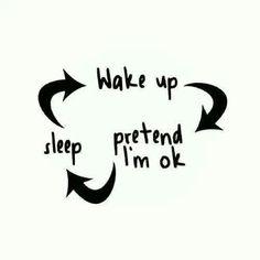 Wake Up Pretend I'm Ok Sleep life quotes quotes quote hurt emotional life quote sad quotes