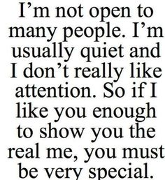 let me prove you can trust me | ... if I like you enough to show you the real me, you must be very special