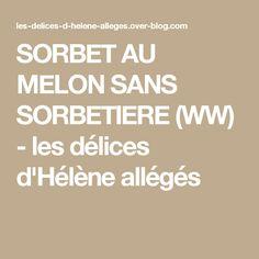 SORBET AU MELON SANS SORBETIERE (WW) - les délices d'Hélène allégés