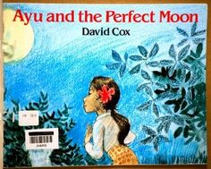 Ayu and the Perfect Moon: Level C: David Cox:  Set in Bali.