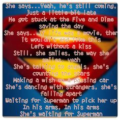 Waiting for Superman by Daughtry this song reminds me of Jake :) Amazing Songs, Love Songs, Music Lyrics, Music Quotes, Waiting For Superman, Best Quotes, Funny Quotes, Lyrics To Live By, Superman Wonder Woman