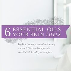 6 Essential Oils Your Skin *Loves* ~ Looking to embrace a natural beauty routine? Check out our favorite essential oils to help you save face.
