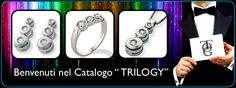Trilogy a precious white gold and diamond trilogy seals forever the goals of love contained in a ring trilogy, a trilogy earrings, a necklace Trilogy.  http://www.torinogioielli.com/trilogy