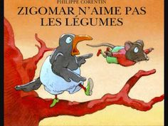 Zigomar n'aime pas les légumes Philippe Corentin, French Online, French Songs, French Kids, Film D, French Classroom, English Reading, French Immersion, French Language Learning