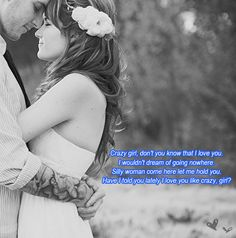 Have I told you lately I love you like crazy, girl? | Crazy Girl — Eli Young Band