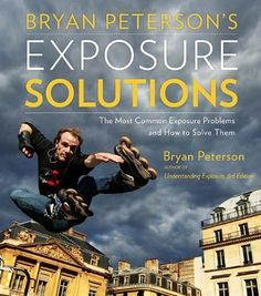 Bryan Peterson's Exposure Solutions: The Most Common Phot... https://www.amazon.com/dp/B01L9GOD3I/ref=cm_sw_r_pi_dp_x_AxVdAbW7AS3Q7