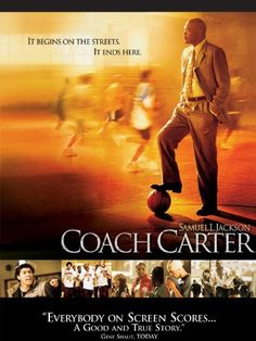 Coach Carter - one of my favorites.