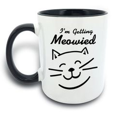 Funny Mug - I'm Getting Meowied Cat - 11 OZ Coffee Mugs - Gift for Best Dad Mom Husband Wife Uncle Aunt Grandpa Grandma Ever Ceramic Mug White Black *** See this awesome image  : Cat mug
