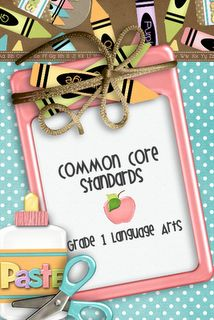 Language Arts First Grade Common Core Standards (too cute)!