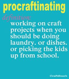 Word Craft- Just admit this crafting fact to yourself. If you're brave enough and agree, share this funny craft quote!