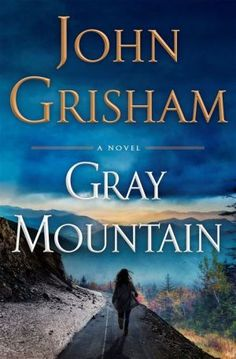Gray Mountain!!!  I love the style of a suspense thriller read. This book does not disappoint. Loved this book!!