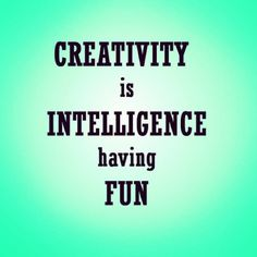 Now, that more like it. #Intelligence + #Fun = #Creativity Quotable Quotes, Have Fun, Creativity, Instagram Posts, Life