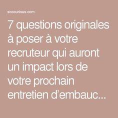 7 questions originales à poser à votre recruteur qui auront un impact lors de votre prochain entretien d'embauche   SooCurious
