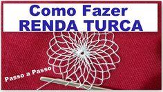 RENDA TURCA #FAZENDO RENDA PASSO A PASSO - AULA 1