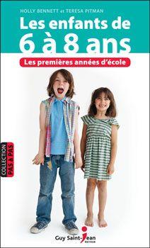 Les enfants de 6 à 8 ans - Holly Bennett et  Teresa Pitman