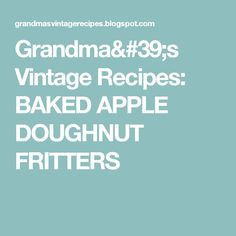 Grandma's Vintage Recipes: BAKED APPLE DOUGHNUT FRITTERS