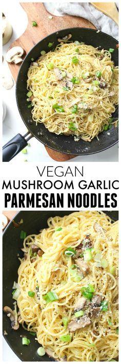 Vegan Mushroom Garlic Parmesan Noodles #vegan #veganrecipes