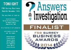 TONIGHT #FSB Surrey Business Awards November 14th The very best of luck to: Arnold & Baldwin Spring Building Consultancy The McOnie Agency Adam Oliver, RDO & to finalists in all categories with thanks to the FSB and the judges: Andrew Knorpel Frances Rutter Russell Gould Adrian McMahon Cllr Humphreys Peter Martin Claire Perrett http://www.answers.uk.com/services/fsbbusinessawards2014.htm T:01483 200999 Answers Investigation Private Investigators http://www.answers.uk.com