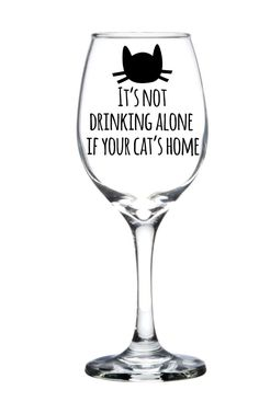 It's Not Drinking Alone If Your Cat's Home Wine by MadOliveShop