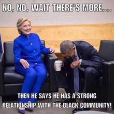 Make Hillary and Obama Laughing memes or upload your own images to make custom memes Funny Quotes, Funny Memes, Hilarious, Jokes, Funny Stuff, Funny Things, Random Stuff, Debate Memes, Funny Pictures
