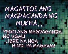 Filipino Quotes, Pinoy Quotes, Tagalog Love Quotes, Love Quotes Funny, Love Life Quotes, Self Love Quotes, Crush Quotes, Random Quotes, Tagalog Quotes Patama