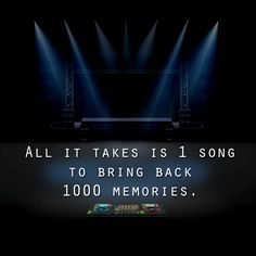 All it takes is 1 Song to bring back 1000 memories!!