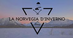 Come affrontare un viaggio in Norvegia a gennaio.